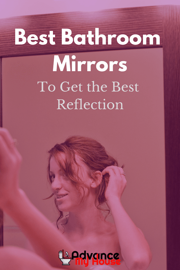 Best Bathroom Mirrors to Get the Best Reflection